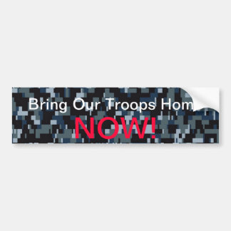 Bring Our Troops Home Now Bumper Sticker