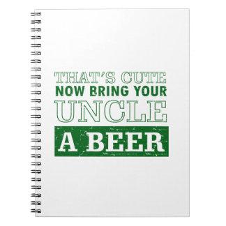 Bring Uncle a Beer Notebook