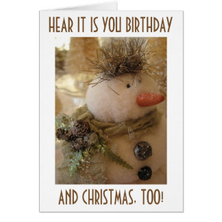 """BRITHDAY """"AT CHRISTMAS TIME"""" OR DAY...SNOWMAN WISH CARD"""