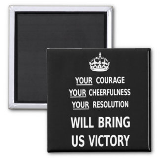 British WWII Your Courage Will Bring Us Victory Square Magnet