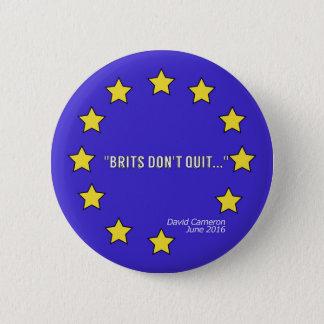 """""""Brits Don't Quit.."""" 5.7 cm (2.25"""") Round Badge"""