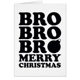 Bro Bro Bro Merry Christmas Greeting Card