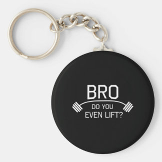BRO Do You Even Lift? Basic Round Button Key Ring