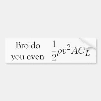 Bro do you even lift (force) bumper sticker