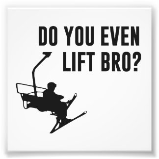 Bro, Do You Even Ski Lift? Photo Print