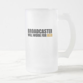 Broadcaster-Will Work For Beer Coffee Mug