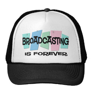 Broadcasting Is Forever Trucker Hats