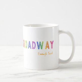 Broadway Enough Said Mug