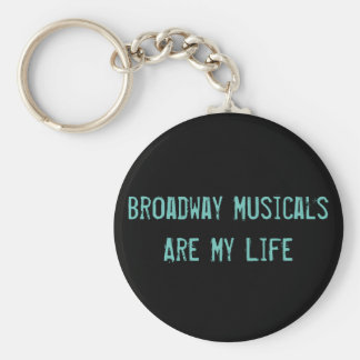 Broadway Musicals Are My Life Keychain