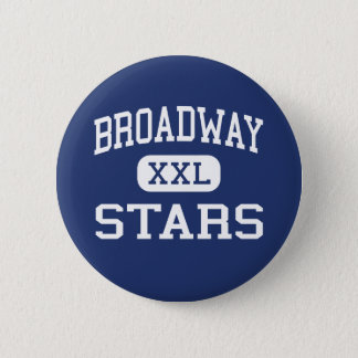Broadway - Stars - High - San Jose California 6 Cm Round Badge