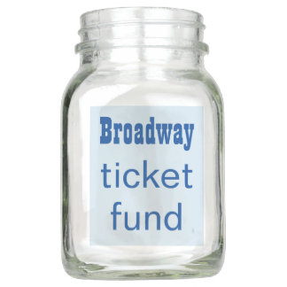 Broadway ticket fund mason jar