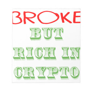 Broke, But Rich in Crypto Notepad