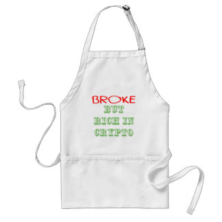 Broke, But Rich in Crypto Standard Apron