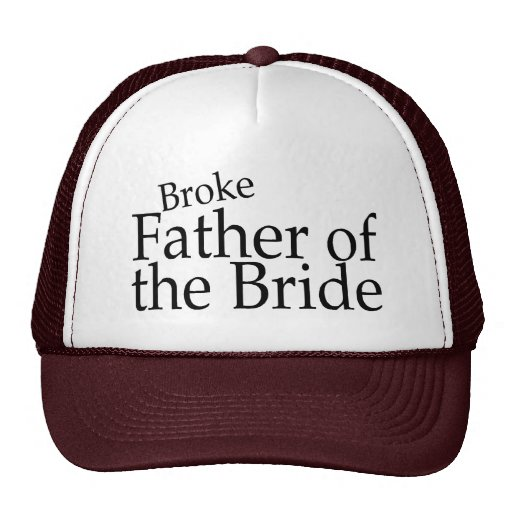 Broke Father of the Bride 2 Hat