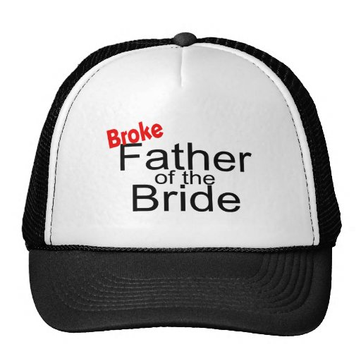 Broke Father of the Bride Hat