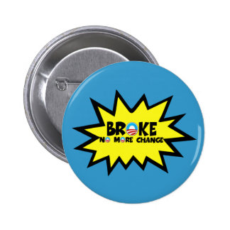 Broke,no more change anti Obama 6 Cm Round Badge