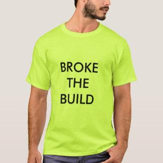 broke the build T-Shirt