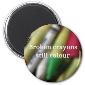 Broken Crayons quote Magnet