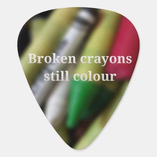 Broken Crayons quote Plectrum