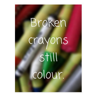 Broken Crayons quote Postcard