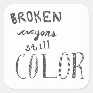 Broken crayons still color square sticker