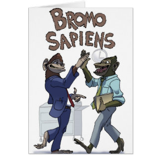 Bromo Sapiens (At the Office) Card