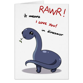 brontosaurus rawr means I love you Card