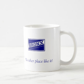 Bronx, No other place like it! Basic White Mug