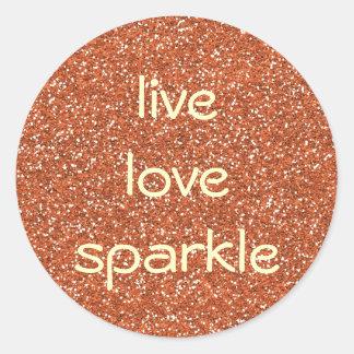 Bronze glitter Live Love Sparkle Round Sticker