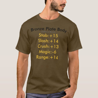 Bronze Plate Body, Stab:+15Slash:+14Crush:+13Ma... T-Shirt