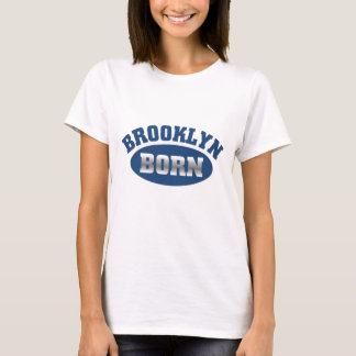 Brooklyn Born T-Shirt