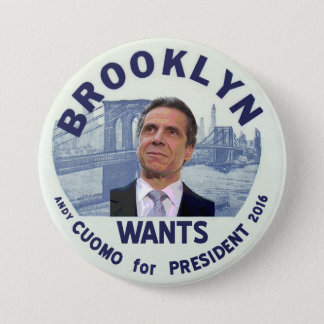 Brooklyn wants Andy Cuomo for President 2016 7.5 Cm Round Badge