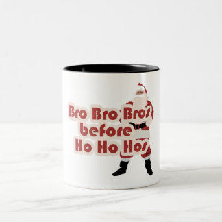 Bros before Ho Ho Hoes for Santa Clause Coffee Mug