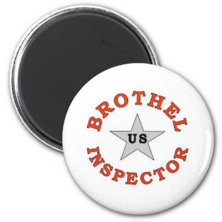 BROTHEL INSPECTOR 6 CM ROUND MAGNET