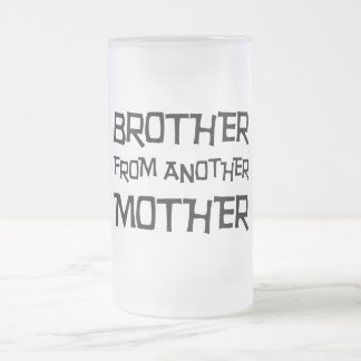 Brother From Another Mother Frosted Glass Beer Mug