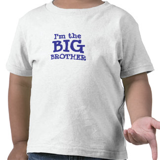 BROTHER, I'm the, BIG T-shirts