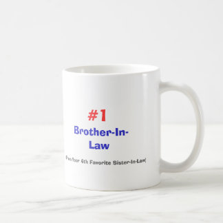 Brother-In-Law, (From Your 4th Favorite Sister-... Coffee Mug
