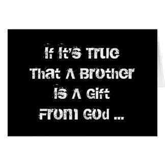 Brother Is Gift From God, Birthday, black & white. Card