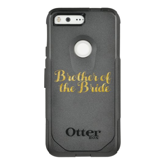 Brother of the bride gold OtterBox commuter google pixel case