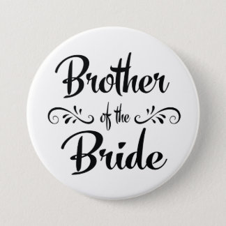 Brother of the Bride Wedding Rehearsal Dinner 7.5 Cm Round Badge