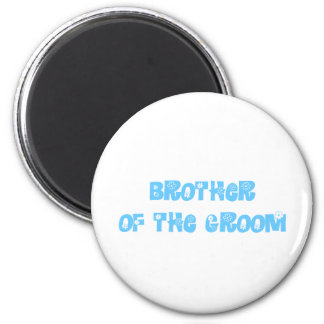 Brother of the Groom Fridge Magnets