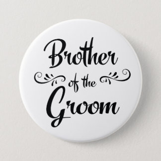 Brother of the Groom Wedding Rehearsal Dinner 7.5 Cm Round Badge