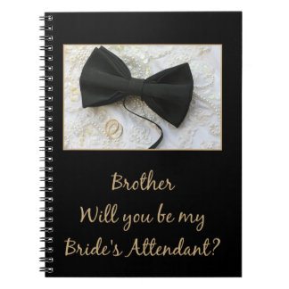 Brother  Please be bride's attendant - invitation Spiral Note Books