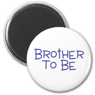 Brother To Be Fridge Magnet