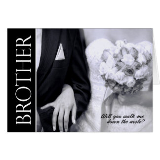 Brother - Will You Walk Me Down the Aisle Wedding Card