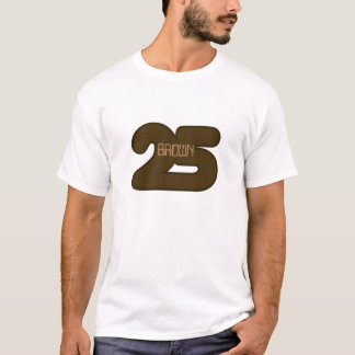 Brown 25 T-Shirt
