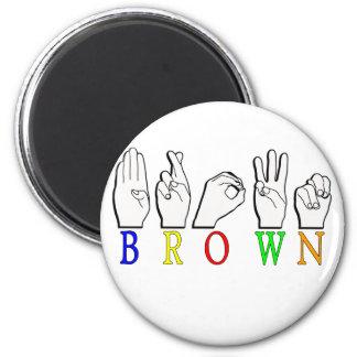 BROWN ASL FINGERSPELLED NAME SIGN MAGNET
