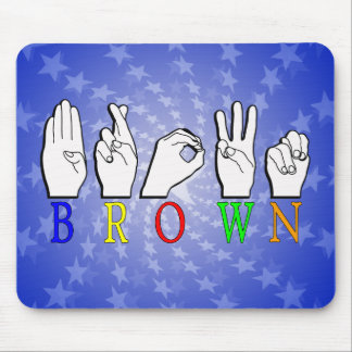 BROWN ASL FINGERSPELLED NAME SIGN MOUSE PAD