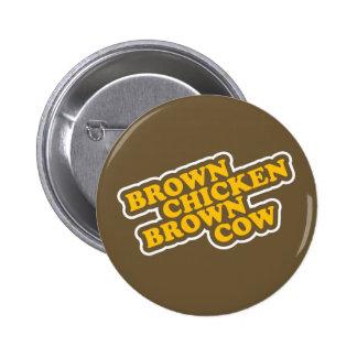 Brown Chicken Brown Cow 6 Cm Round Badge
