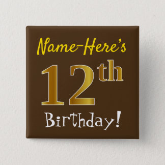 Brown, Faux Gold 12th Birthday, With Custom Name 15 Cm Square Badge